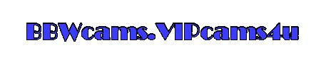 bbwcams.VIPcams4u.com